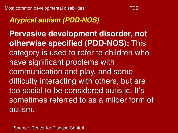 Most common developmental disabilitiesPDD