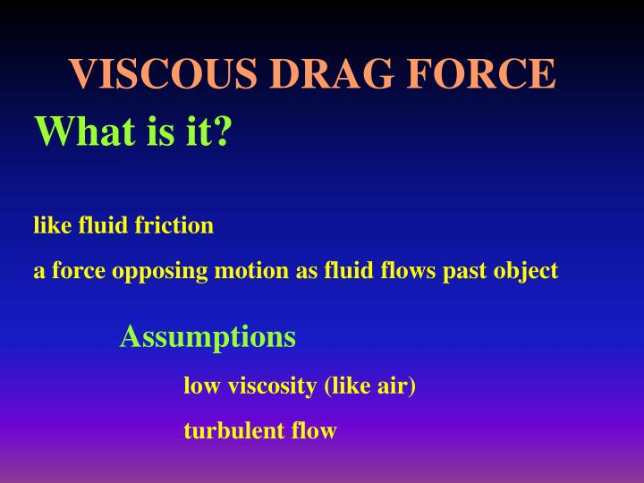 VISCOUS DRAG FORCE