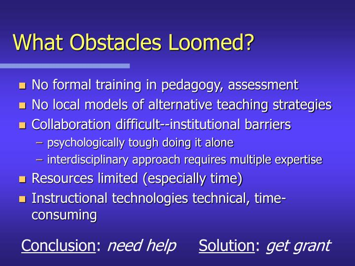 What Obstacles Loomed?