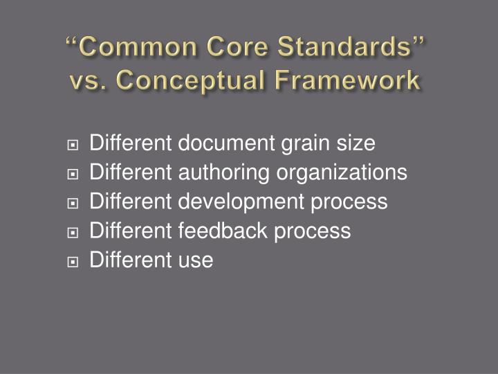 """Common Core Standards"" vs. Conceptual Framework"