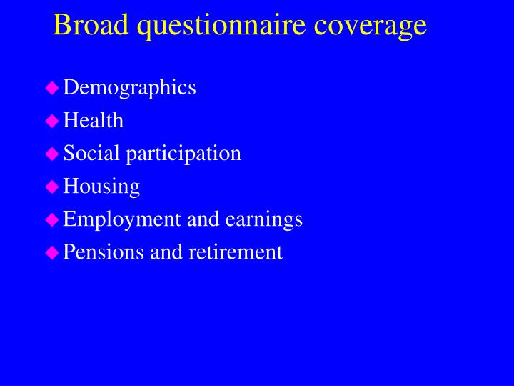 Broad questionnaire coverage