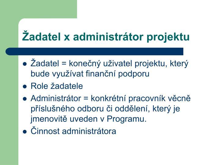 Žadatel x administrátor projektu