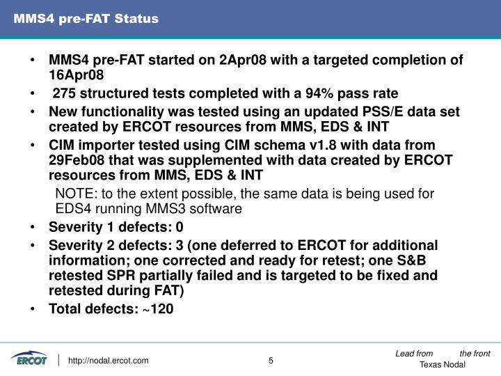 MMS4 pre-FAT Status