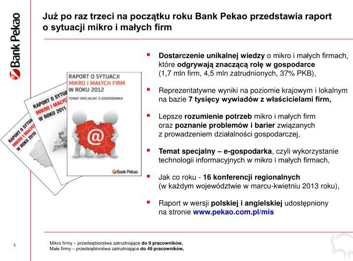 Ju po raz trzeci na pocztku roku Bank Pekao przedstawia raport