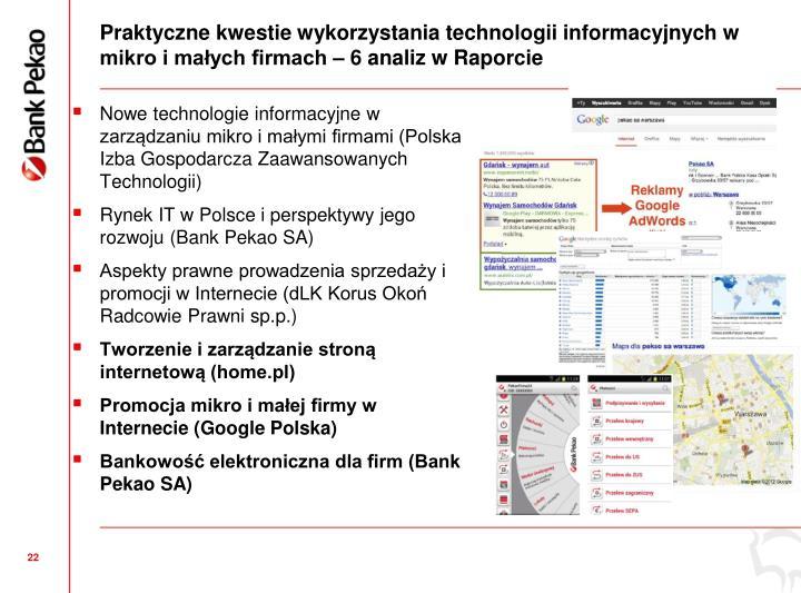 Praktyczne kwestie wykorzystania technologii informacyjnych w mikro i maych firmach  6 analiz w Raporcie