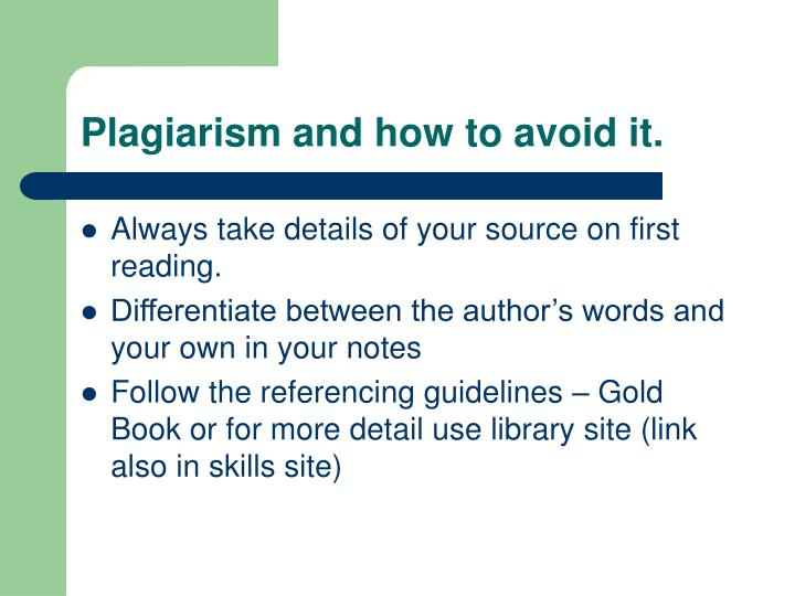 Plagiarism and how to avoid it.