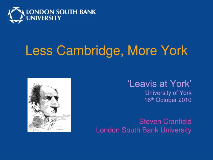 Less cambridge more york