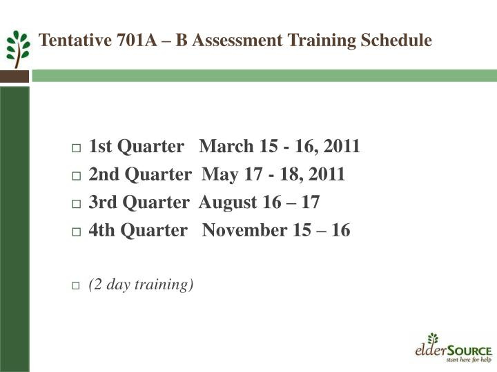 Tentative 701A – B Assessment Training Schedule