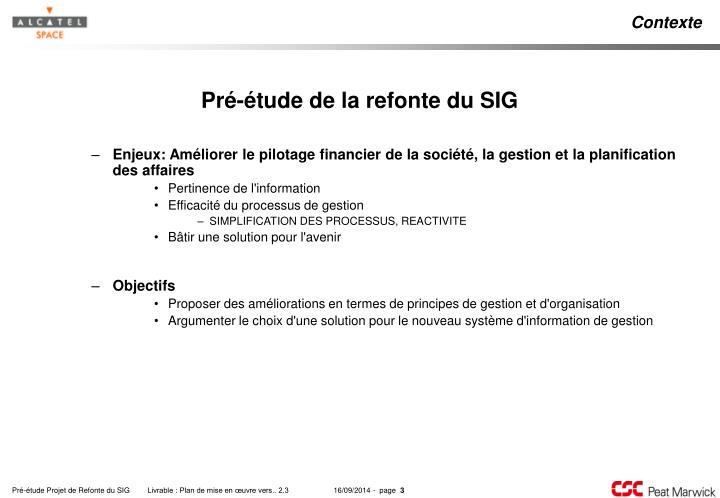 Enjeux: Améliorer le pilotage financier de la société, la gestion et la planification des affaires