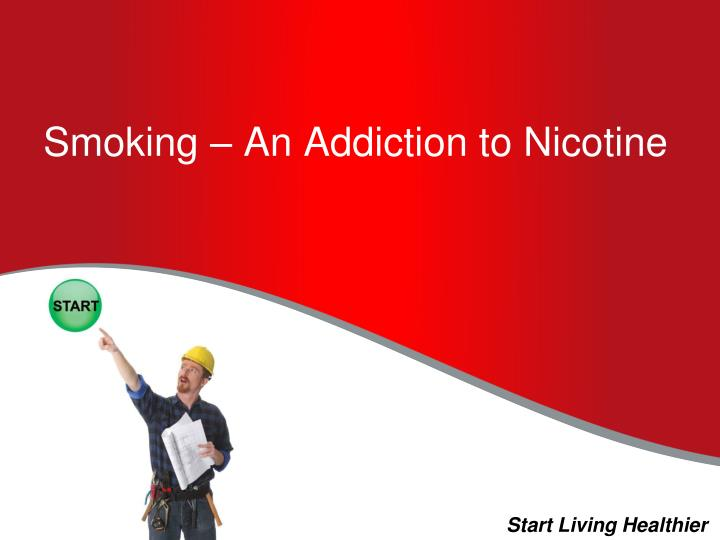 Smoking – An Addiction to Nicotine