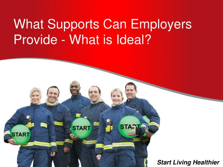 What Supports Can Employers Provide - What is Ideal?