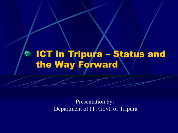 ICT in Tripura – Status and the Way Forward