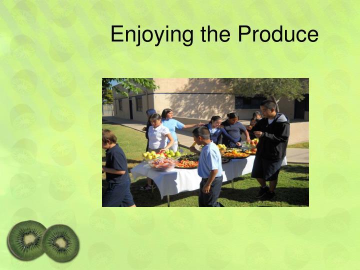 Enjoying the Produce