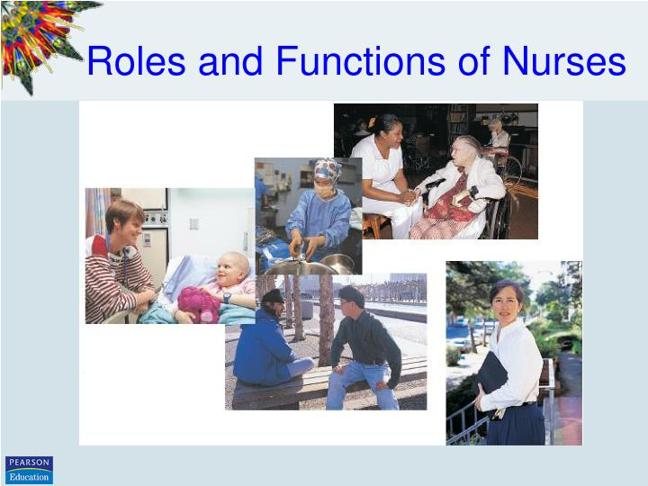 changes in the roles and responsibilities of nurses Nurses play a vital role in preventive care preventive care  (the iom changed  its name to the national academy of medicine in 2015).