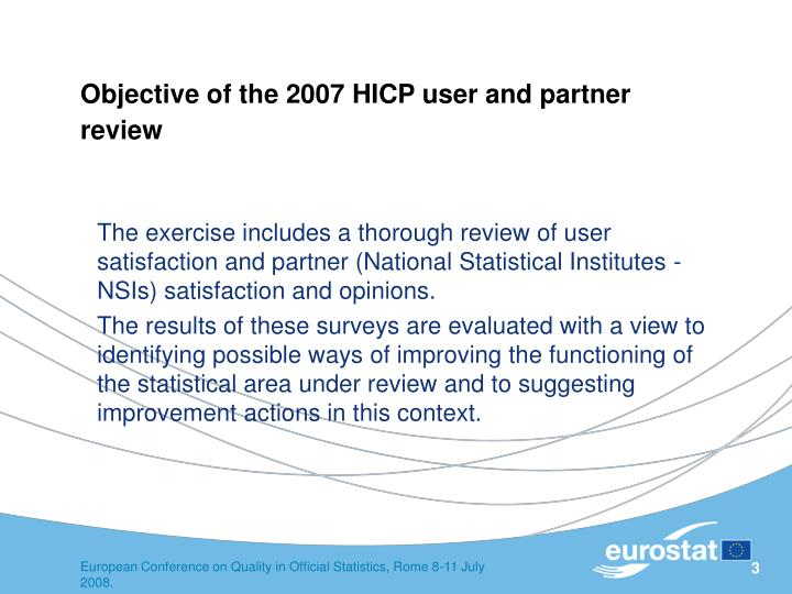 Objective of the 2007 hicp user and partner review