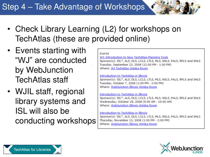 Step 4 – Take Advantage of Workshops