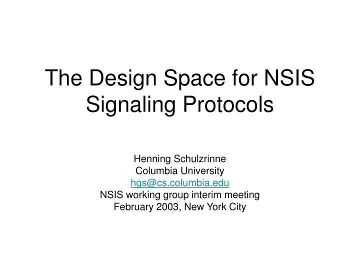 The design space for nsis signaling protocols