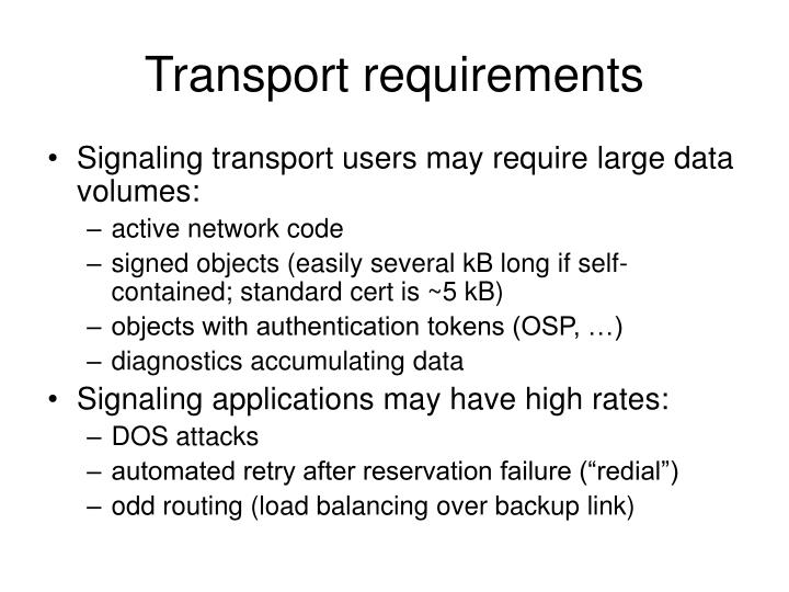 Transport requirements