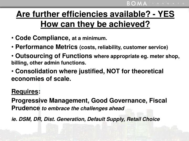 Are further efficiencies available? - YES How can they be achieved?