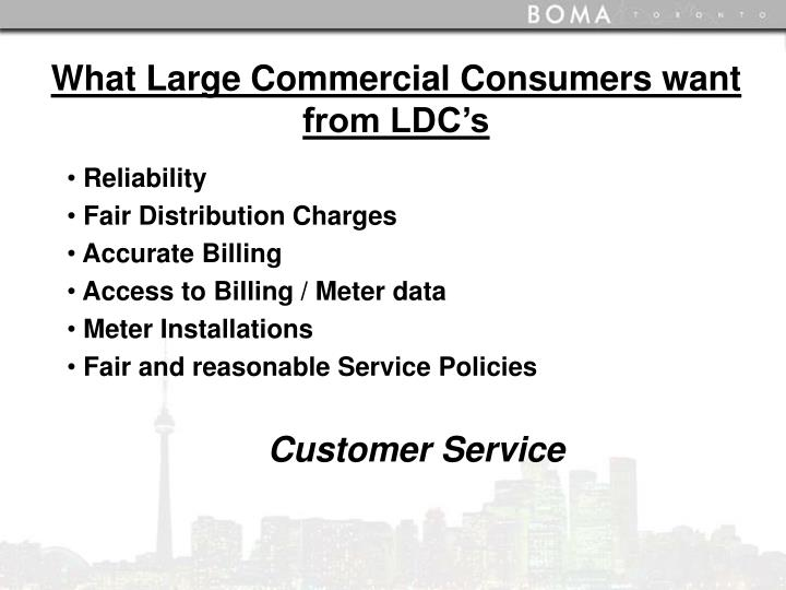 What Large Commercial Consumers want from LDC's