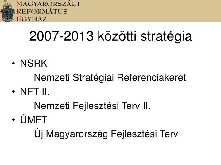 2007-2013 közötti stratégia