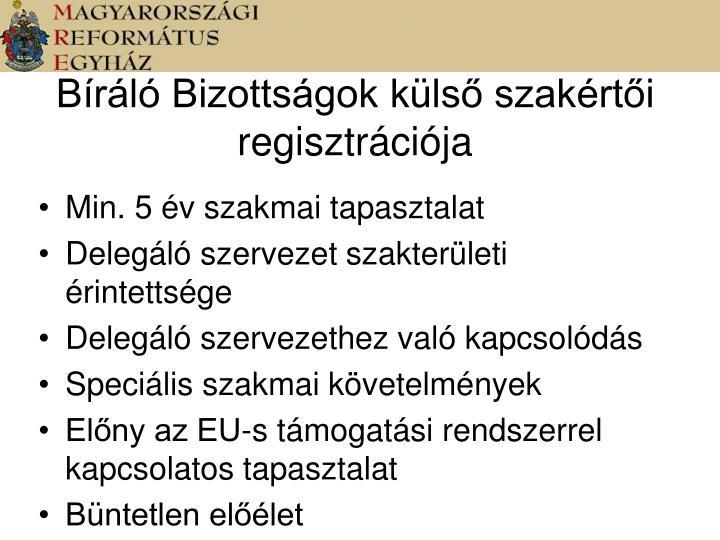 Bíráló Bizottságok külső szakértői regisztrációja
