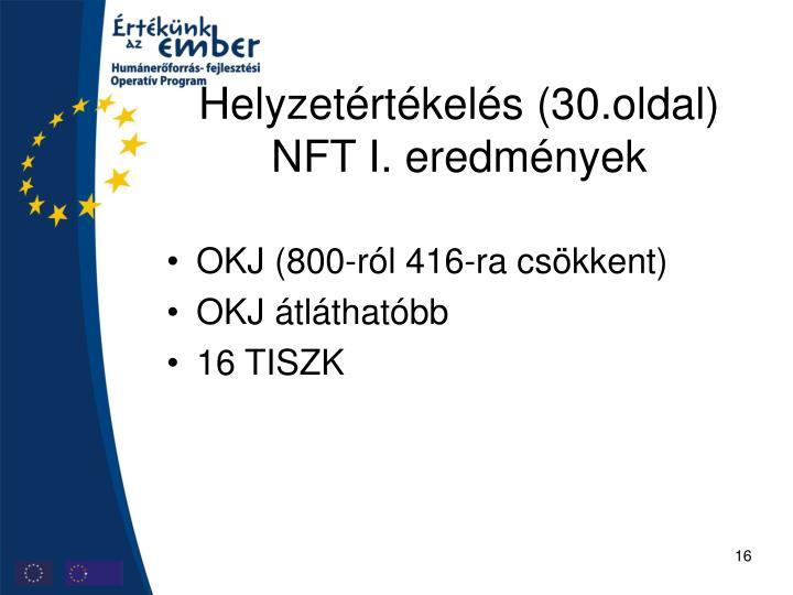 Helyzetértékelés (30.oldal) NFT I. eredmények