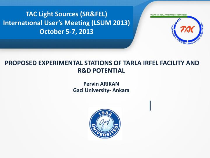 tac light sources sr fel internat onal user s meeting lsum 2013 october 5 7 2013
