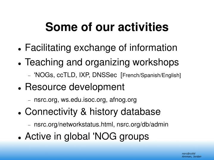 Some of our activities
