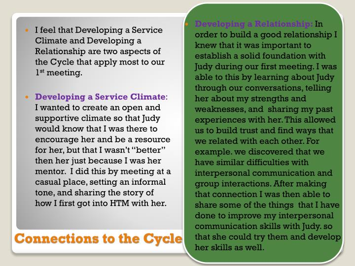 I feel that Developing a Service Climate and Developing a Relationship are two aspects of the Cycle that apply most to our 1