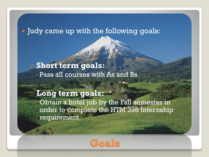 Judy came up with the following goals: