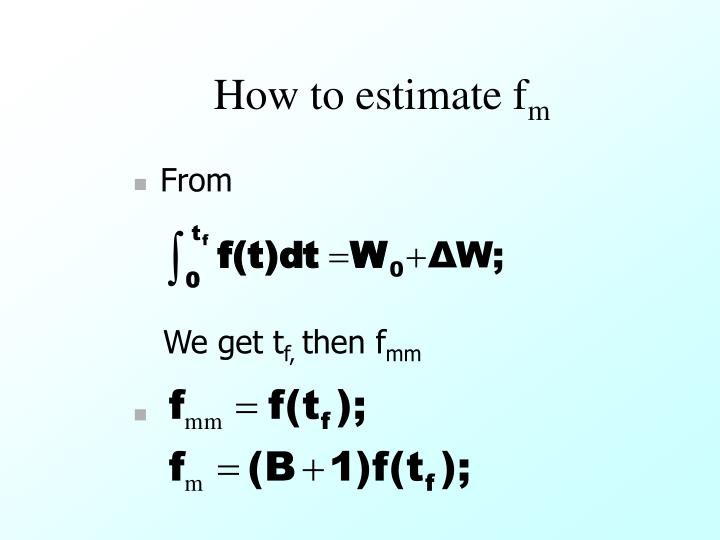 How to estimate f