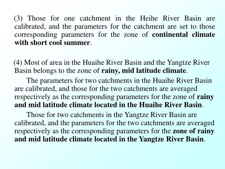 (3) Those for one catchment in the Heihe River Basin are calibrated, and the parameters for the catchment are set to those corresponding parameters for the zone of