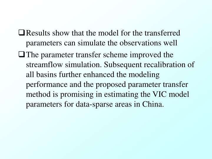 Results show that the model for the transferred parameters can simulate the observations well