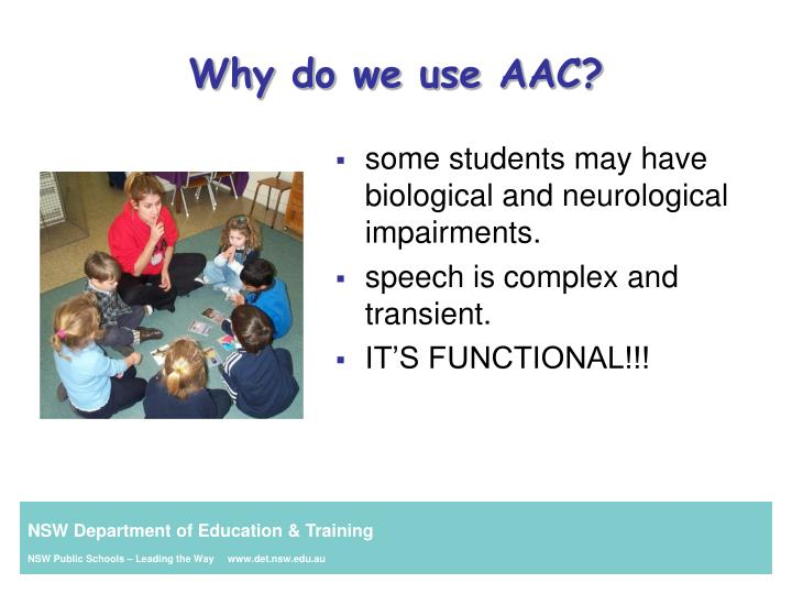 Why do we use AAC?
