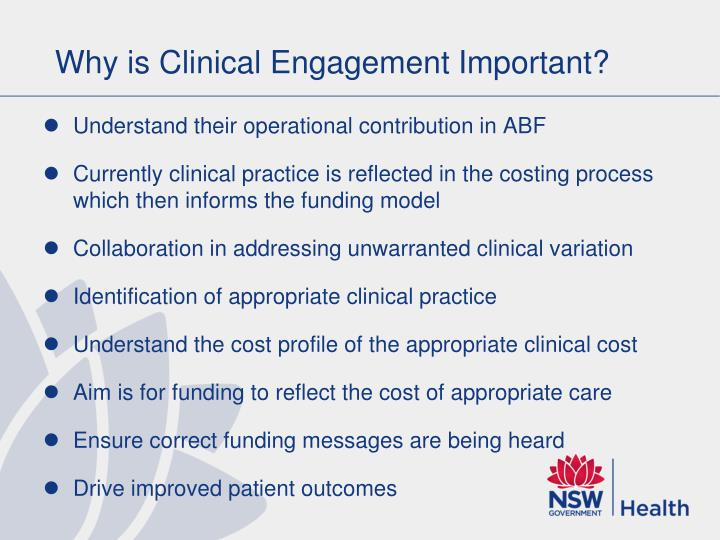 Why is clinical engagement important
