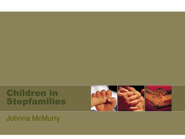 Children in stepfamilies