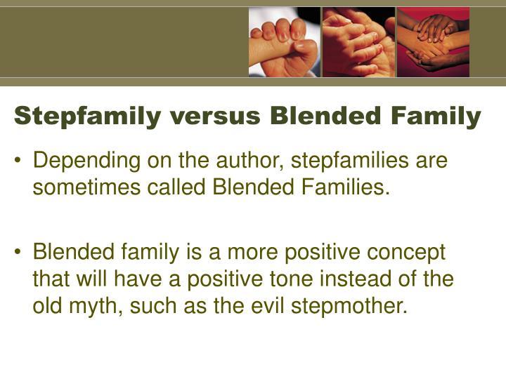 Stepfamily versus Blended Family