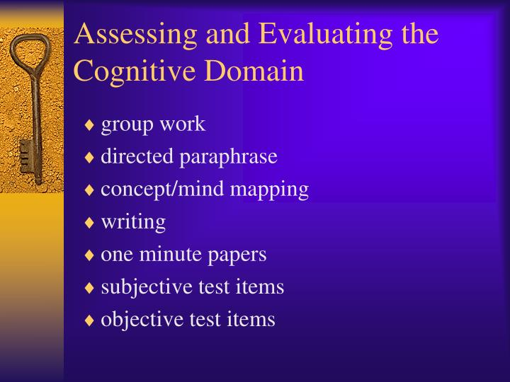 Assessing and Evaluating the  Cognitive Domain
