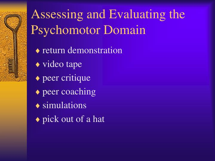 Assessing and Evaluating the Psychomotor Domain