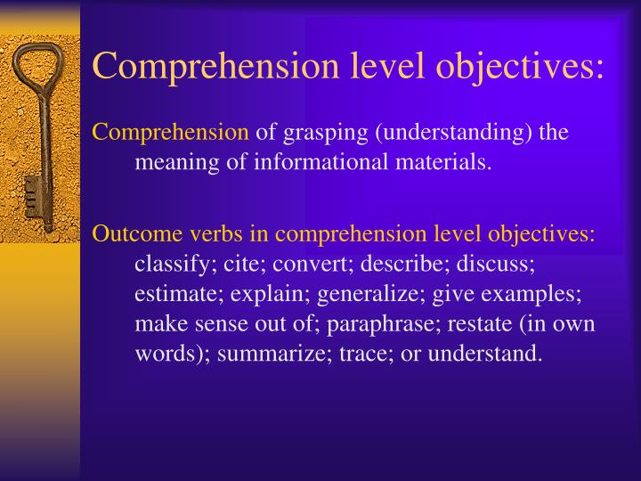 Comprehension level objectives: