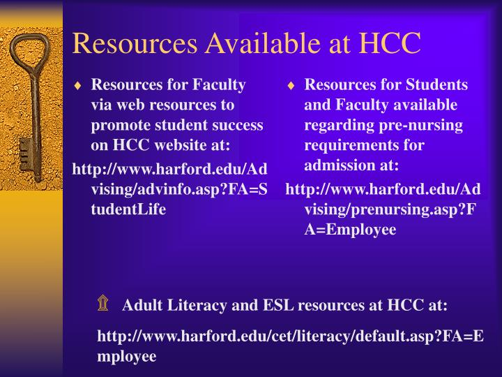Resources for Faculty via web resources to promote student success on HCC website at:
