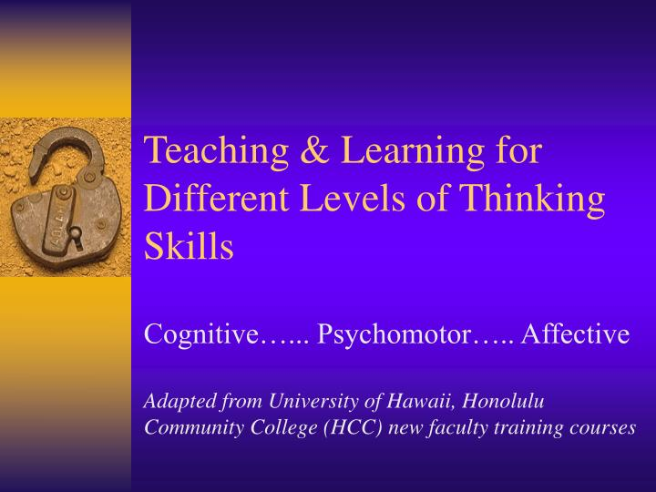 Teaching & Learning for Different Levels of Thinking Skills