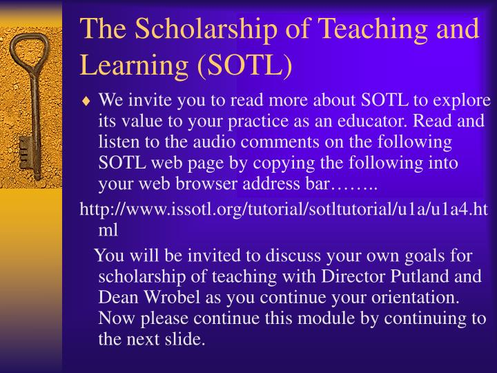 The Scholarship of Teaching and Learning (SOTL)