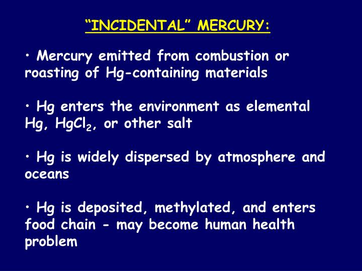 """INCIDENTAL"" MERCURY:"