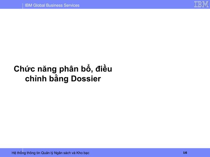 Chức năng phân bổ, điều chỉnh bằng Dossier