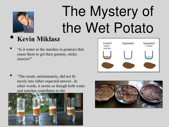 The Mystery of the Wet Potato