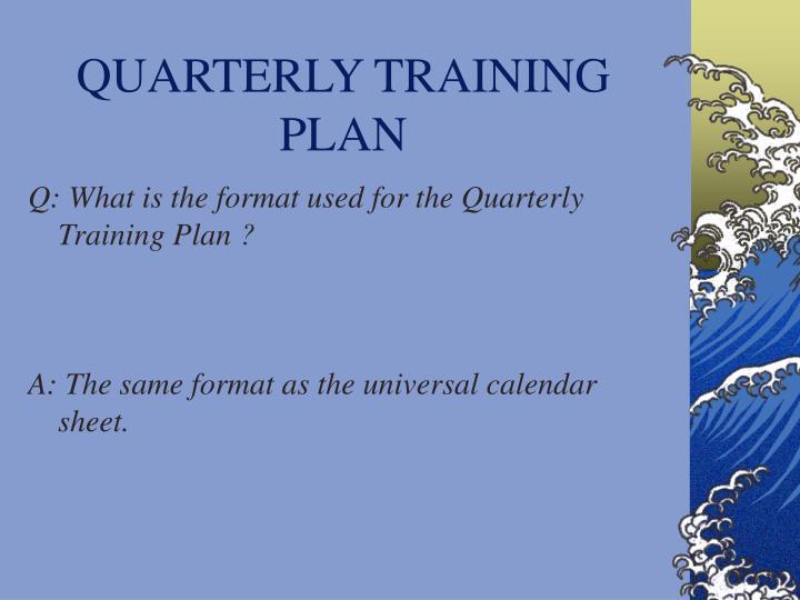 QUARTERLY TRAINING PLAN