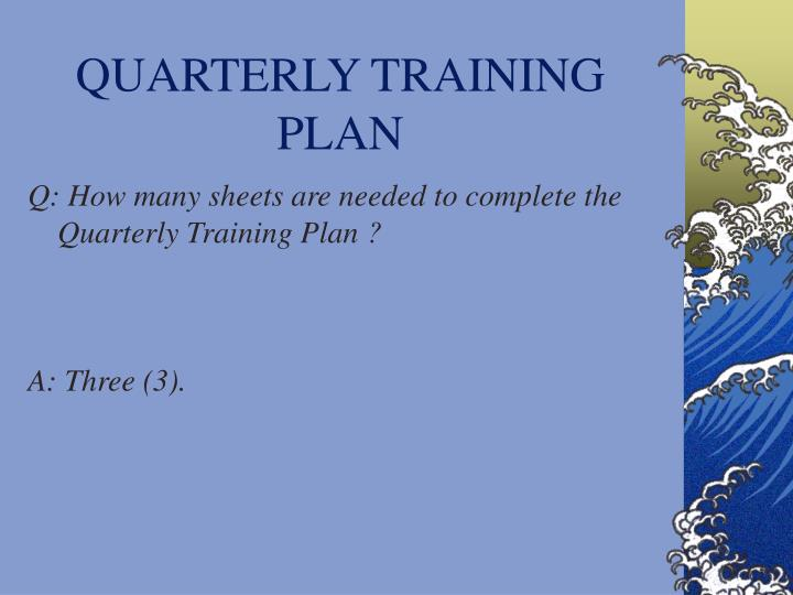 QUARTERLY TRAINING PLAN