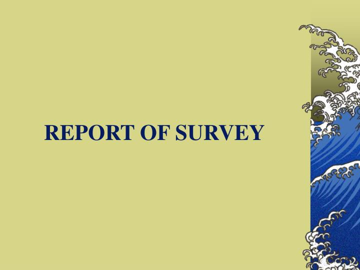 REPORT OF SURVEY